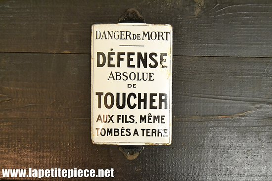 Petite plaque émaillée Danger de Mort, défense absolue de toucher aux fils même tombés à terre
