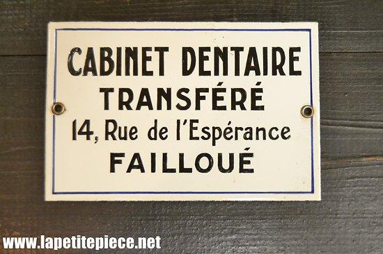 Plaque émaillée Cabinet Dentaire Failloué (Ardennes)