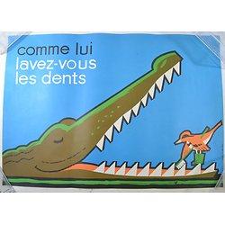 Affiche CFES 1990 - comme lui, lavez vous les dents. Hygiène bucco-dentaire / dentiste / crocodile