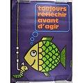 Affiche INRS 1991 par Chadebec - Toujours réfléchir avant d'agir