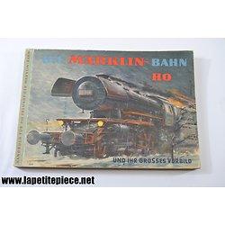 """Livre train H.O. """"Die Marklin bahn HO und ihr grosses vorbild - 0310 Handbuch fur die Freunde der Marklin"""