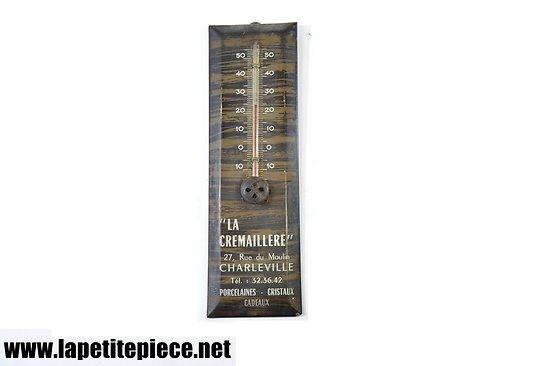 Thermomètre publicitaire LA CREMAILLERE 27 rue du Moulin CHARLEVILLE (Ardennes)