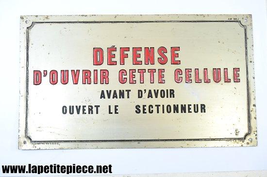 Panneau signaleur d'usine; Défense d'ouvrir cette céllule - Alu-Métal SGDG CATU PARIS
