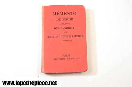 Mémento de poche à l'usage des candidats au cartificat d'études primaires -Larousse 1933