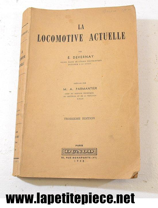 Livre - LA LOCOMOTIVE ACTUELLE par E. DEVERNAY 1948