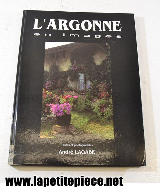 L'Argonne en images par André Lagabe