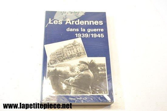 Les Ardennes dans la Guerre 1939/1945. Jacques Vadon, dédicacé