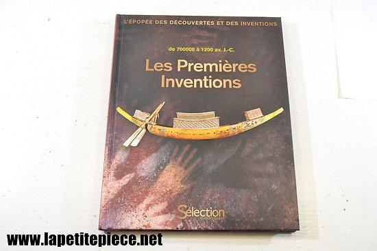 Les premières inventions de 700000 à 1200 av. J.C. Selection Reader's Digest