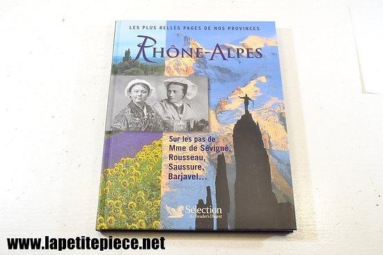 Les plus belles pages de nos provinces : Rhône-Alpes / Reader's Digest