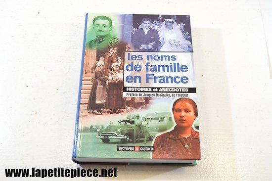 Les noms de famille en France, histoire et anecdotes - 4e edition -  Archives & Culture