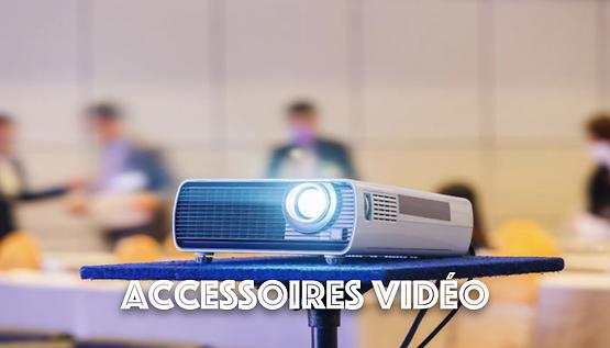 Accessoires Vidéo