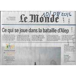 LE MONDE n°22261 10/08/2016  Bataille d'Alep/ Loi Macron/ Pogba/ P-E Victor/ Guerre des brevets