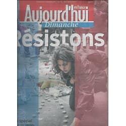 AUJOURD'HUI EN FRANCE n°5114 15/11/2015  RESISTONS/ ATTENTATS A PARIS/ NUMERO SPECIAL