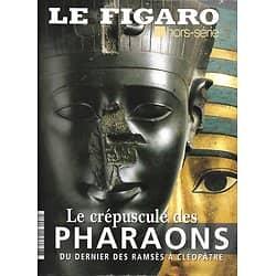 LE FIGARO N°69H MARS 2012  LE CREPUSCULE DES PHARAONS, DU DERNIER DES RAMSES A CLEOPATRE