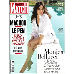 PARIS MATCH N°3546 4 MAI 2017  MONICA BELLUCCI/ PRESIDENTIELLE: MACRON-LE PEN/ JULIEN DORE/ PESQUET/ TRUMP 100 JOURS