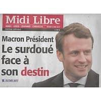 MIDI LIBRE N°26110 09/05/2017  MACRON PRESIDENT: LE SURDOUE FACE A SON DESTIN/ GARD RESULTATS/ TOQUES D'OC/ GENIE DES MATHS