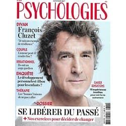 PSYCHOLOGIES n°369 janvier 2017  François Cluzet/ Se libérer du passé/ Expériences insolites