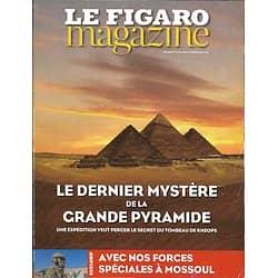 LE FIGARO MAGAZINE N°22510 23/12/2016 DERNIER MYSTERE DE LA GRANDE PYRAMIDE/ FORCES SPECIALES A MOSSOUL