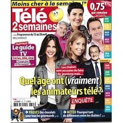 TELE 2 SEMAINES N°347 15/04/2017  ANIMATEURS TV/ ETCHEBEST/ METEO/ SURVIE/ DIX POUR CENT