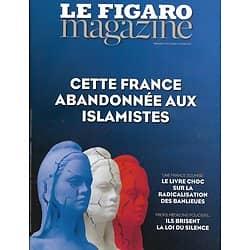 LE FIGARO MAGAZINE N°22528 13/01/2017 FRANCE ABANDONNEE AUX ISLAMISTES/ OXFORD CHRIST CHURCH/ MOTONEIGE AU QUEBEC
