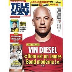 Télé Cable Sat n°1405 08/04/2017  VIN DIESEL/ JUGNOT/ SCENES DE MENAGE/ BILL MAHER/ DAUPHINS