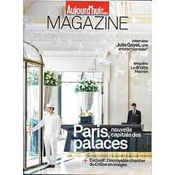 AUJOURD'HUI EN FRANCE MAGAZINE n°5691 16/06/2017  PALACES DE PARIS/ JULIE GAYET/ ROBIN WRIGHT/ LA DROITE MACRON/ HYPERLOOP