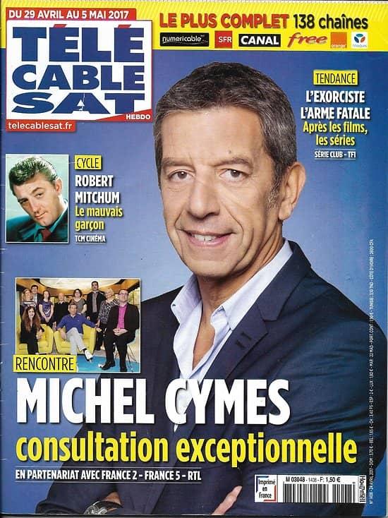Telecable sat hebdo n 1408 29 04 2017 michel cymes robert mitchum l 39 exorciste titoff - Tele cable sat ...
