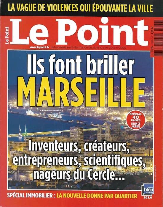 LE POINT n°2066 19/04/2012  Ils font briller Marseille/ La haine des riches/ Munch/ Etam/ Jean Daniel