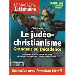 LE MAGAZINE LITTERAIRE n°578 avril 2017  LE JUDEO-CHRISTIANISME/ LITTELL/ BOTHOREL/ RABELAIS/ TODOROV/ COLETTE