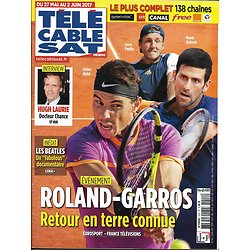 TELECABLE SAT HEBDO n°1412 27/05/2017 ROLAND-GARROS: RAFAEL NADAL/ HUGH LAURIE/ THE BEATLES/ CROWE/ PICCOLI