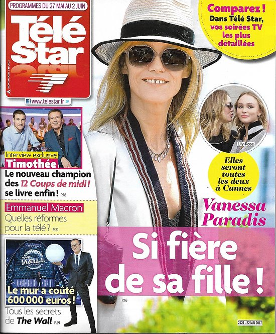TELE STAR N°2121 27/05/2017 VANESSA PARADIS & LILY-ROSE DEPP/ BARTHES/ 12 COUPS DE MIDI/ MACRON/ SPRINGSTEEN