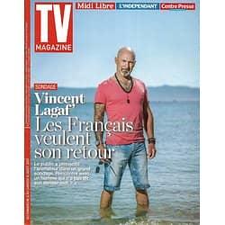 TV MAGAZINE N°22702 06/08/2017  VINCENT LAGAF'/ AOUTATS/ GARDER LA LIGNE