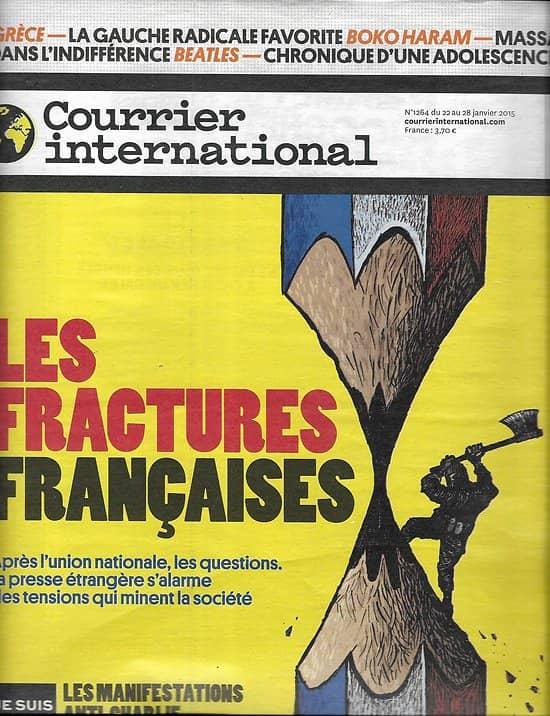 COURRIER INTERNATIONAL n°1264 22/01/2015  LES FRACTURES FRANCAISES/ GRECE: GAUCHE RADICALE/ BOKO HARAM/ THE BEATLES