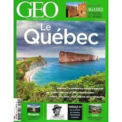 GEO n°461 juillet 2017  Le Québec, de rives en îles/ Cowboys en Amérique/ Agadez, le phénix/ Mystères Corses/ Steppes de Mongolie