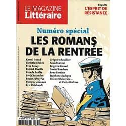 LE MAGAZINE LITTERAIRE n°583 septembre 2017 SPECIAL RENTREE LITTERAIRE/ DOSSIER ESPRIT DE RESISTANCE
