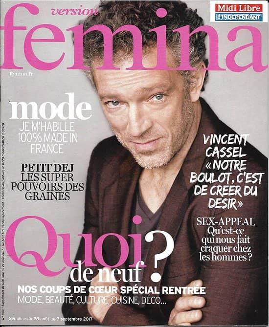 VERSION FEMINA n°804 28 août 2017  Vincent Cassel/ Spécial rentrée/ Sex-appeal/ Mode made in France