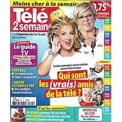 TELE 2 SEMAINES n°355 05/08/2017 Amitiés de la télé/ Puy du Fou/ Claude Rich/ Monténégro