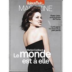 AUJOURD'HUI EN FRANCE MAGAZINE n°5482 18/11/2016  Marion Cotillard/ Cyril Lignac/ Victoire de Trump/ Varane/ Aarhus