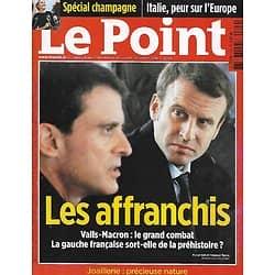 LE POINT n°2309 08/12/2016  Valls & Macron, les affranchis/ Italie/ OPEP/ Pléiade/ Champagne/ Joaillerie
