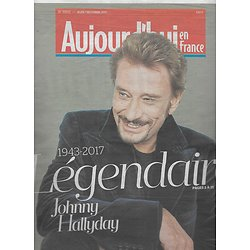 AUJOURD'HUI EN FRANCE n°5865 07/12/2017  Légendaire: Johnny Hallyday 30 pags