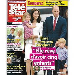 TELE STAR n°2137 16/09/2017  Kate Middleton/ Chauvin/ Patchett/ Quadras/ Engrenages/ Ruquier