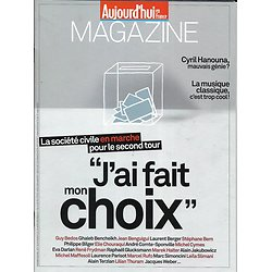 AUJOURD'HUI EN FRANCE MAGAZINE n°5643 28/04/2017  Vote des personnalités/ Hanouna/ Musique classique/ T.Pesquet