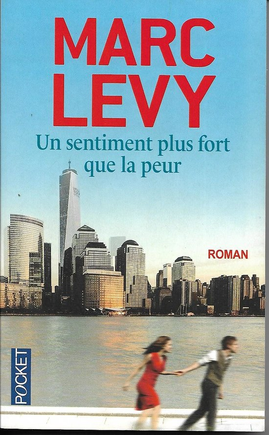 """Un sentiment plus fort que la peur"" Marc Levy/ Poche"