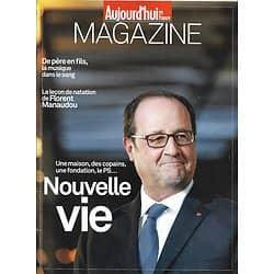 AUJOURD'HUI EN FRANCE MAGAZINE n°5725 21/07/2017  Hollande, nouvelle vie/ F.Manaudou/ Fils de chanteur/ Bourgogne/ Casse du siècle