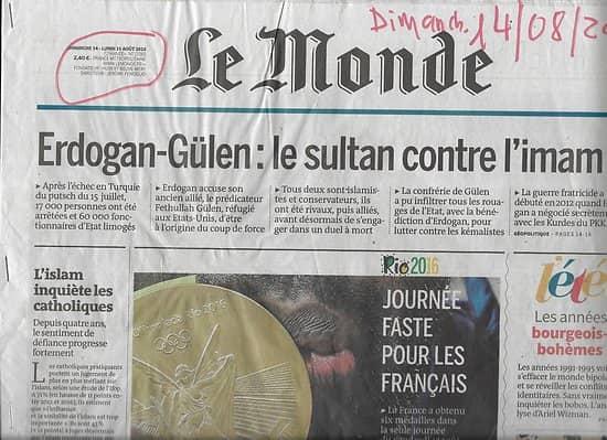 LE MONDE n°22265 14/08/2016  Les Bleux aux JO Rio/ Erdogan vs Gülen/ L.Ferrari/ Hugo/ Groenland avec Autissier/ Catholiques & Islam