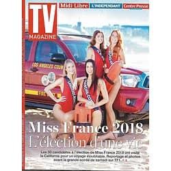 TV MAGAZINE n°22808 10/12/2017  Spécial Miss France 2018/ De Caunes/ Dutronc/ Yoka