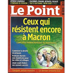 LE POINT n°2352 05/10/2017  Ceux qui résistent à Macron/ Attentat à Marseille/ Gauguin/ Umberto Eco/ Placements