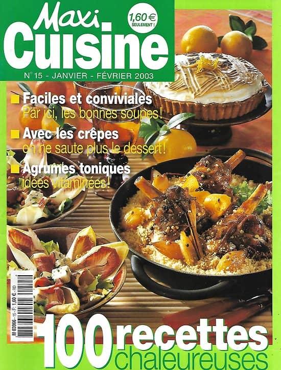 MAXI CUISINE n°15 janvier-février 2003  100 recettes chaleureuses/ Soupes conviviales/ Agrumes toniques/ Crêpes