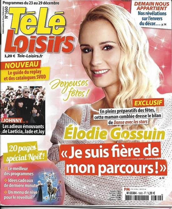 "TELE LOISIRS n°1660 23/12/2017  Elodie Gossuin/ Adieu Johnny Hallyday/ ""Demain nous appartient""/ Gerra/ Ruquier/ M.James"