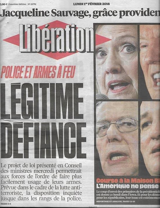 LIBERATION n°10791 01/02/2016  Police & armes à feu/ Présidentielle USA/ J.Sauvage/ Rihanna/ Cuba déconnectée
